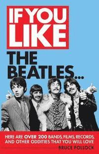 bokomslag If You Like the Beatles...