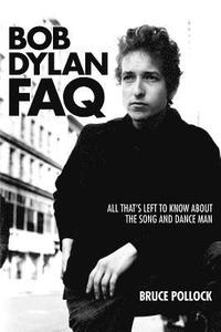 bokomslag Bob dylan faq - all that s left to know about the song and dance man