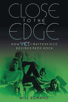 bokomslag Romano will close to the edge how yess masterpiece defined bam book - how y