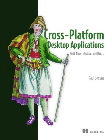 bokomslag Cross-platform desktop applications - using node, electron, and nw.js