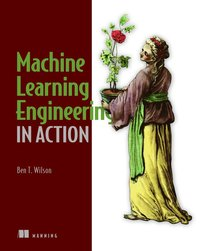 bokomslag Machine Learning Engineering in Action
