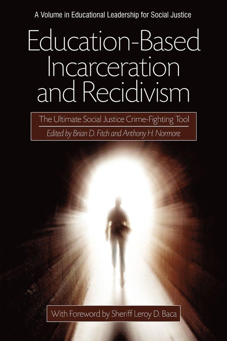 Education-Based Incarceration and Recidivism 1
