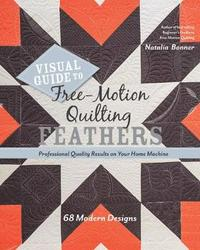 bokomslag Visual guide to free-motion quilting feathers - 68 modern designs - profess