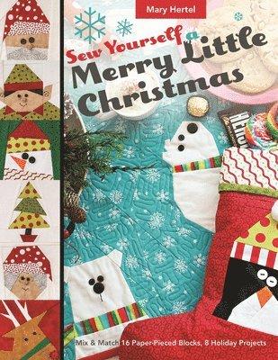 bokomslag Sew yourself a merry little christmas - mix & match 16 paper-pieced blocks,