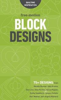 bokomslag Free-motion block designs - 75+ designs from natalia bonner, geta grama, do
