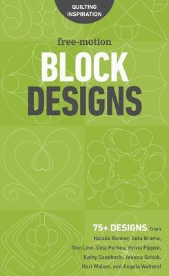 bokomslag Free-motion block designs - 75+ designs from natalia bonner, geta grama, do