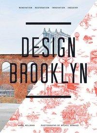 bokomslag Design Brooklyn: Renovation, Restoration, Innovation