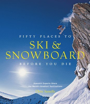 bokomslag Fifty Places to Ski and Snowboard Before You Die