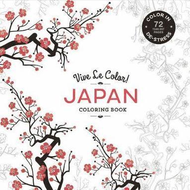 bokomslag Vive le Color! Japan (Coloring Book): Color in; de-Stress (72 Tear-Out Pages)