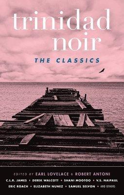 bokomslag Trinidad noir: the classics - the classics