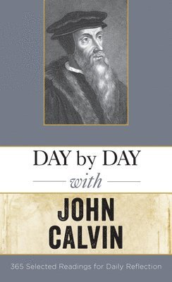 bokomslag Day by day with john calvin - selected readings for daily reflection