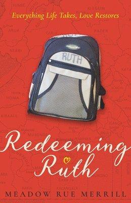 bokomslag Redeeming ruth - everything life takes, love restores