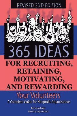 bokomslag 365 ideas for recruiting, retaining, motivating & rewarding your volunteers