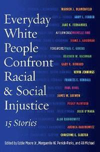 bokomslag Everyday White People Confront Racial &; Social Injustice