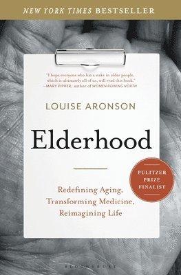 bokomslag Elderhood: Redefining Aging, Transforming Medicine, Reimagining Life