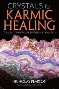 bokomslag Crystals for karmic healing - transform your future by releasing your past