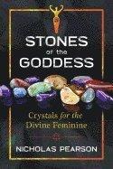 bokomslag Stones of the goddess - crystals for the divine feminine