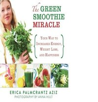 bokomslag The Green Smoothie Miracle