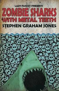 bokomslag Zombie Sharks with Metal Teeth