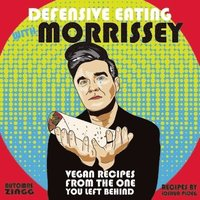 bokomslag Defensive Eating With Morrissey: Vegan Recipes from the One You Left Behind