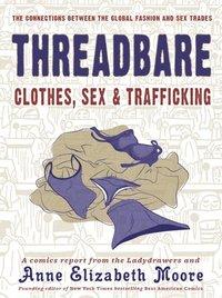 bokomslag Threadbare: Clothes, Sex, And Trafficking