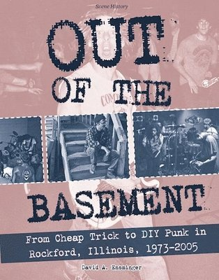 bokomslag Out of the basement - from cheap trick to diy punk in rockford, illinois, 1