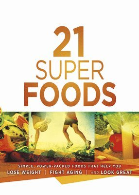 bokomslag 21 super foods - simple, power-packed foods that help you build your immune