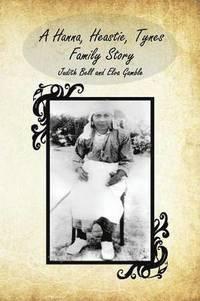 bokomslag A Hanna, Heastie, Tynes Family Story