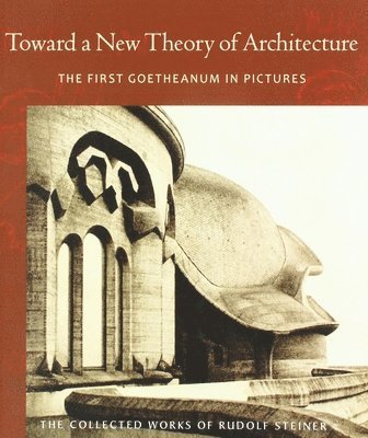 Toward a new theory of architecture - the first goetheanum in pictures 1