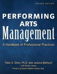 bokomslag Performing Arts Management: A Handbook of Professional Practices