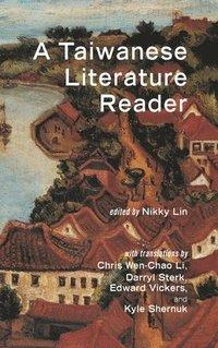 bokomslag A Taiwanese Literature Reader