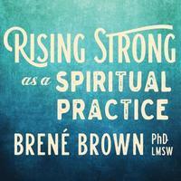 bokomslag Rising Strong as a Spiritual Practice