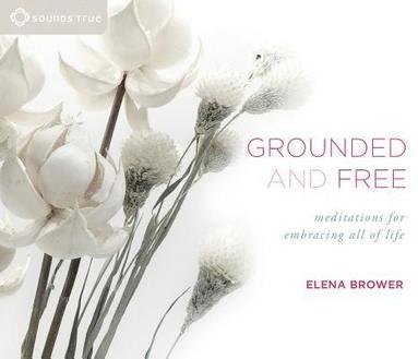bokomslag Grounded and free - meditations for embracing all of life