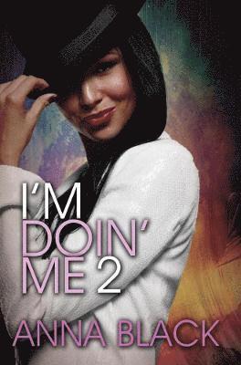 Im doin me 2 1