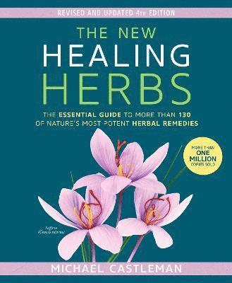 bokomslag New healing herbs - the essential guide to more than 130 of natures most po