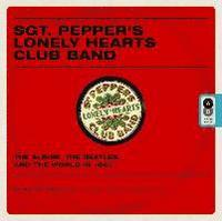 bokomslag Sgt. Pepper's Lonely Hearts Club Band: The Album, the Beatles, and the World in 1967