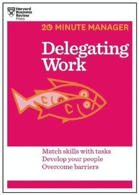 bokomslag Delegating work (hbr 20-minute manager series)