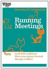 bokomslag Running Meetings (HBR 20-Minute Manager Series): Lead with Confidence, Move Your Project Forward, Manage Conflicts