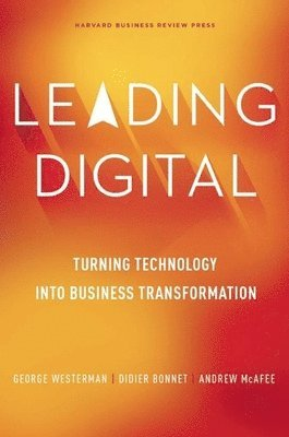 bokomslag Leading Digital: Turning Technology into Business Transformation