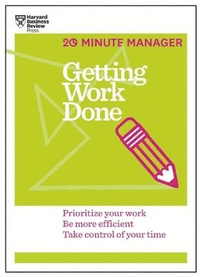 bokomslag Getting Work Done (HBR 20-Minute Manager Series)