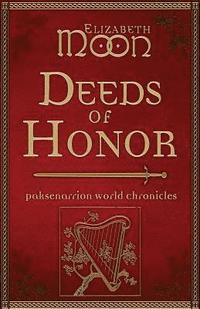 bokomslag Deeds of Honor: Paksenarrion World Chronicles