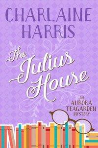 bokomslag The Julius House: An Aurora Teagarden Mystery