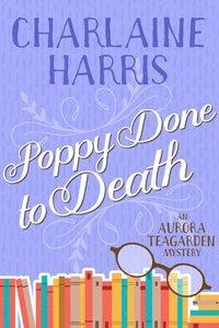 bokomslag Poppy Done to Death: An Aurora Teagarden Mystery
