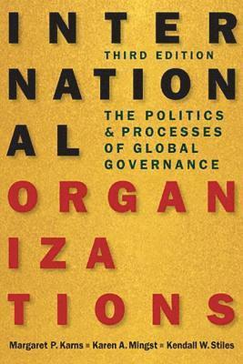 bokomslag International organizations - the politics & processes of global governance