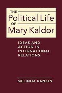 bokomslag The Political Life of Mary Kaldor