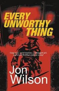 bokomslag Every Unworthy Thing