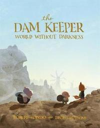 bokomslag The Dam Keeper: World Without Darkness