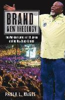 bokomslag Brand (r) new theology - the wal-martization of t.d. jakes and the new blac