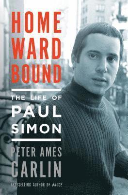 bokomslag Homeward Bound: The Life of Paul Simon
