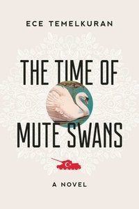 bokomslag The Time of Mute Swans
